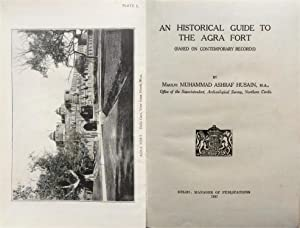 Historical Guide to the Agra Fort (based on contemporary records) Now a World Heritage Sight