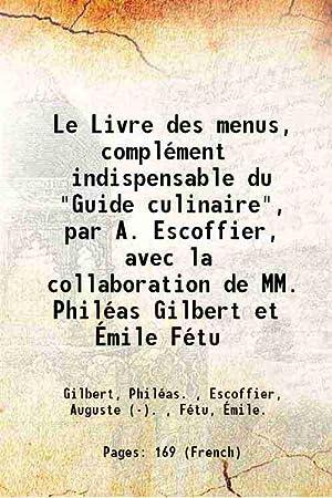 Le Livre des menus, complément indispensable du: Gilbert, Philéas. ,