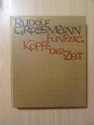 Fünfzig Köpfe der Zeit: Grossmann, Rudolf: