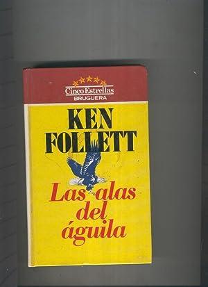 Las alas del aguila: Ken Follet