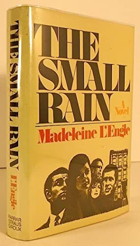 The Small Rain [Signed and Inscribed]: L'ENGLE, Madeleine