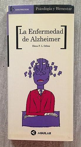 LA ENFERMEDAD DE ALZHEIMER: OCHOA, Elena F.L.