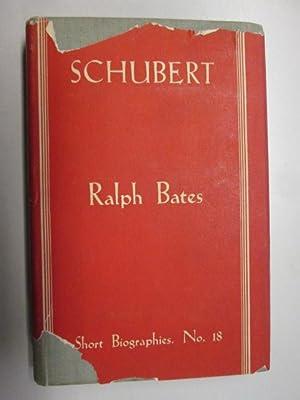 Franz Schubert (Short Biographies. no. 18.): Ralph Bates