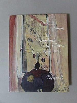 Ein Tagebuch in Bildern 1917 - 1943: Salomon, Charlotte, Paul Tillich und Emil Strauss: