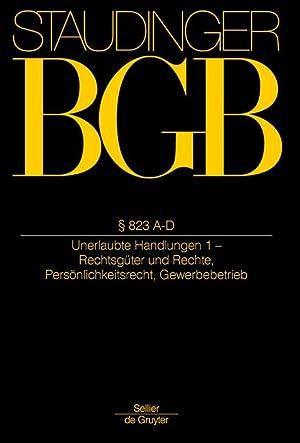 Staudingers Kommentar BGB § 823 A-D. (Unerlaubte Handlungen 1 - Rechtsgüter und Rechte, ...