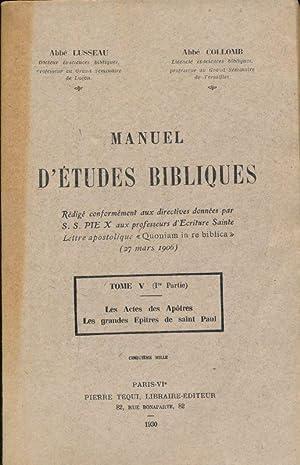 Manuel d'études bibliques. Tome V. 1e partie: LUSSEAU Abbé -