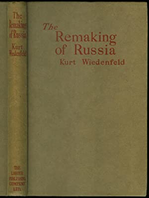 The Remaking of Russia. Translated from the German by Eden & Cedar Paul. Introduction by Lt.-...