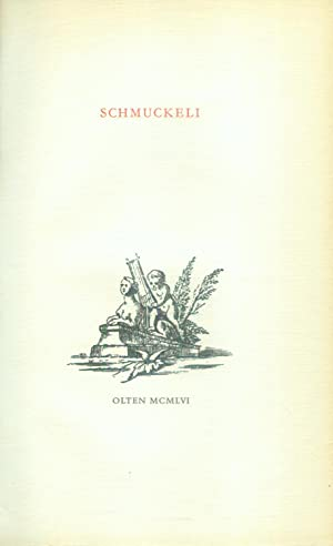 Schmuckeli. Nachwort von Werner Kaegi.: ANONYM - BURCKHARDT, Jacob] - SCHMUCKELI.