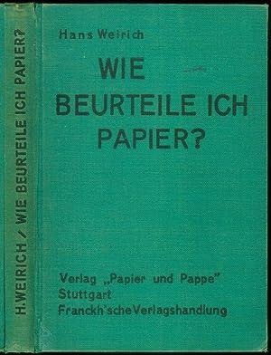 Wie beurteile ich Papier? Ein Lehrbuch der Papierprüfung für die Praxis.: WEIRICH, Hans: