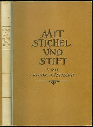 Mit Stichel und Stift. Einführung in die Techniken der Graphik.: WALTHARD, Fr.: