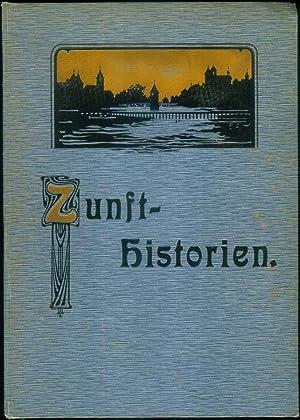 Zunft-Historien. Schilderungen aus der Geschichte Zürichs. Zusammengestellt unter Mitwirkung des ...
