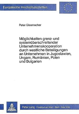 Möglichkeiten grenz- und systemüberschreitender Unternehmenskooperation durch westliche ...