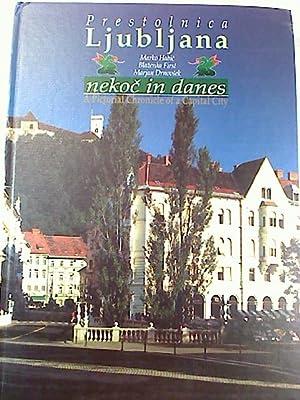 Prestolnica Ljubljana, Nekoc in Danes: A Pictoral: Marko Habic /