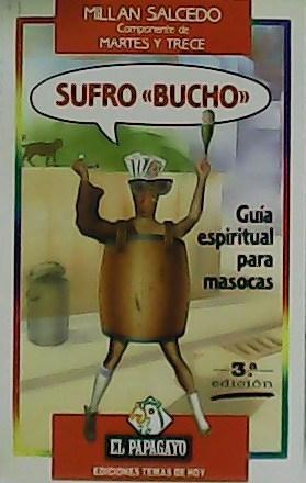 """Sufro """"bucho"""". Guía espiritual para masocas.: SALCEDO, Millán.-"""