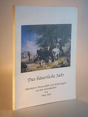 Das bäuerliche Jahr - Überlieferte Monatsbilder und: Flad, Max: