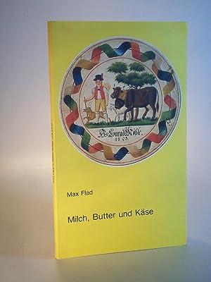 Milch, Butter und Käse. Ein Beitrag zur: Flad, Max /