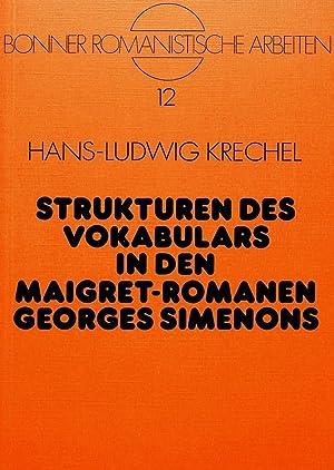 Strukturen des Vokabulars in den Maigret-Romanen Georges Simenons: Hans-Ludwig Krechel