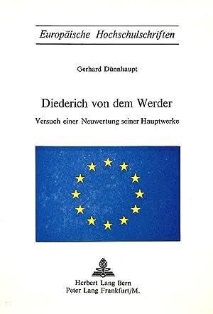 Diederich von dem Werder : Versuch einer Neuwertung seiner Hauptwerke: Gerhard Dünnhaupt