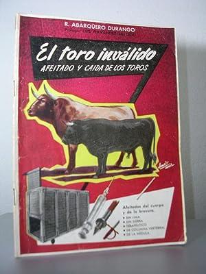 EL TORO INVALIDO. Afeitado y caida de: ABARQUERO DURANGO, R.