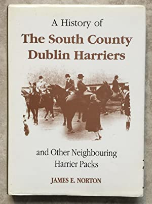 A History of The South County Dublin: Norton, James E.