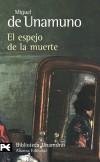 El espejo de la muerte: Miguel de Unamuno