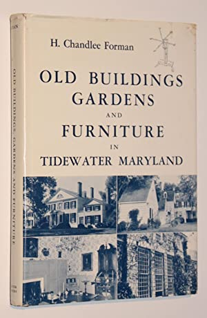 Old Buildings, Gardens and Furniture in Tidewater, Maryland