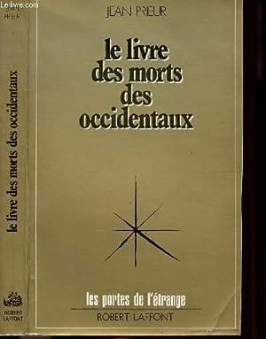 LE LIVRE DES MORTS DES OCCIDENTAUX -: PRIEUR JEAN