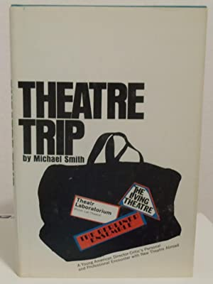 Theatre Trip a young American Director-Critic's personal: Smith, Michael