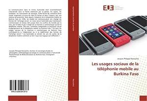 Les usages sociaux de la téléphonie mobile au Burkina Faso: Jacques Philippe Nacoulma