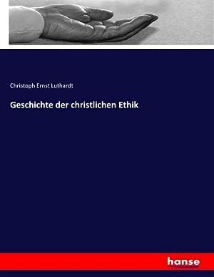 Geschichte der christlichen Ethik: Christoph Ernst Luthardt