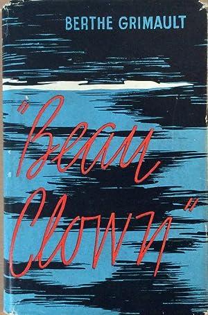 Beau Clown: Berthe Grimault
