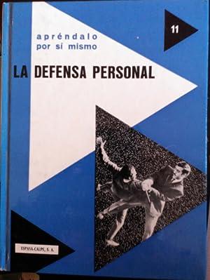 LA DEFENSA PERSONAL. APRENDALO POR SI MISMO.: HABERSETZER, Roland.