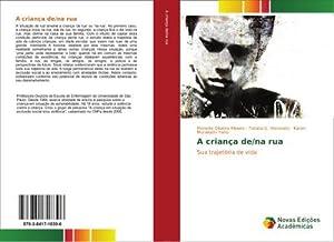 A criança de/na rua : Sua trajetória de vida: Moneda Oliveira Ribeiro