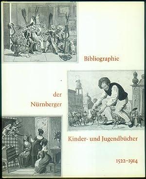 Bibliographie der Nürnberger Kinder- und Jugendbücher 1522 - 1914. Herausgegeben von der ...