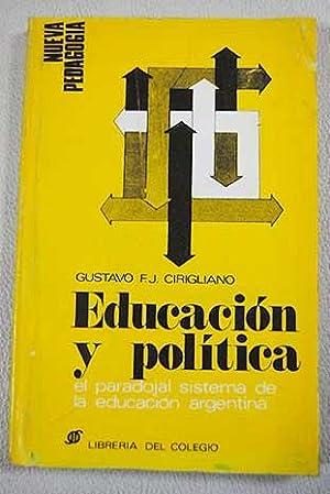 Educación y política: el paradojal sistema de: Cirigliano, Gustavo