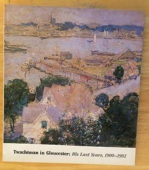 Twachtman in Gloucester: His Last Years, 1900-1902: John Douglass Hale,