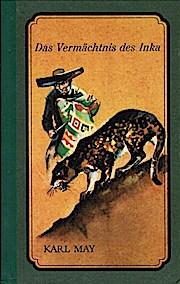 Das Vermächtnis des Inka.: Karl May