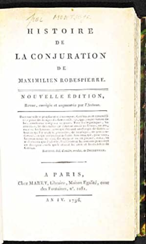 Histoire de la conjuration de Maximilien Robespierre.: Montjoie, Galart de