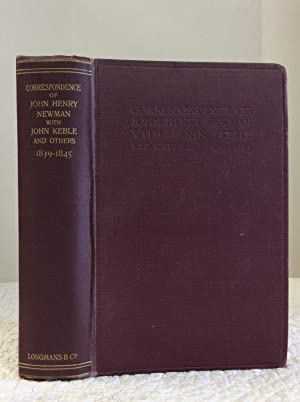 CORRESPONDENCE OF JOHN HENRY NEWMAN WITH JOHN KEBLE AND OTHERS 1839-1845
