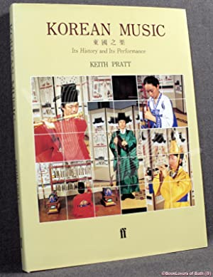 Korean Music: Its History And Its Performance