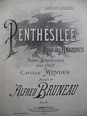 BRUNEAU Alfred Penthesilee Dedicace Chant Piano 1892