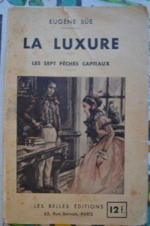 Eugène Süe. La Luxure: Sue, Eugène