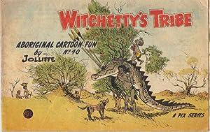 WITCHETTY'S TRIBE No 40.: Jolliffe
