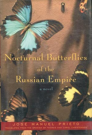 Nocturnal Butterflies Of The Russian Empire; Translated from the Spanish by Carol and Thomas Chri...