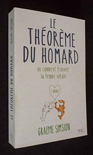 Image du vendeur pour Le Théorème du homard ou comment trouver la femme idéale mis en vente par Abraxas-libris
