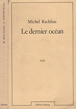 Le dernier océan: Michel Rachline