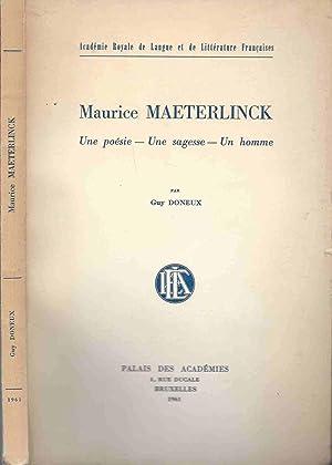 Maurice Maeterlinck : Une poésie, Une sagesse, Un homme: Doneux guy