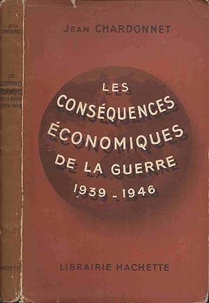Les conséquences économiques de la guerre (1939-1946): CHARDONNET Jean