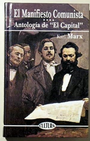 EL MANIFIESTO COMUNISTA. ANTOLOGÍA DE EL CAPITAL: MARX, Karl