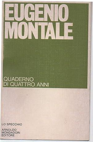 QUADERNO DI QUATTRO ANNI (1977): Montale Eugenio